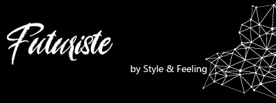 Futuriste by Style and Feeling